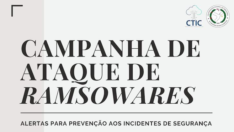CTIC alerta sobre campanha de ataque de ramsoware