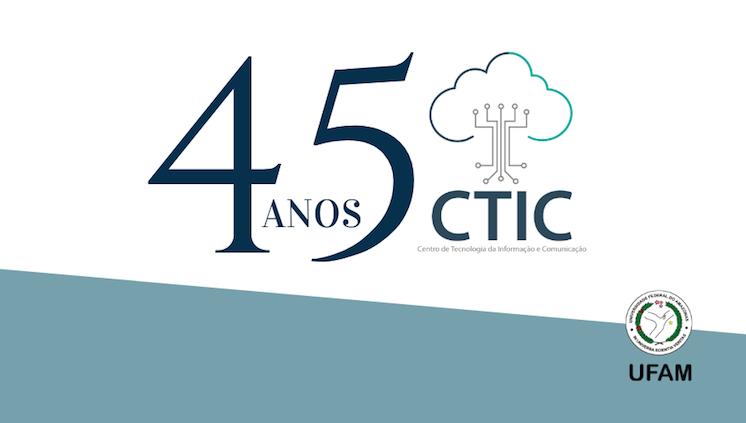 Centro de Tecnologia da Informação e Comunicação, 45 anos de História.