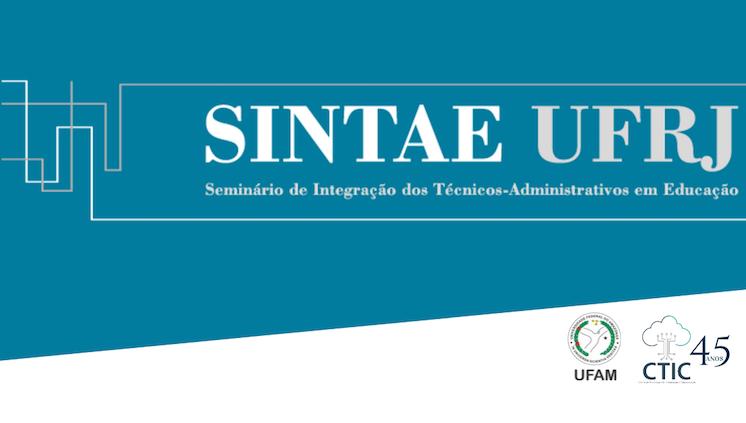 CTIC e PROGESP representam a UFAM com trabalhos no VII SINTAE UFRJ